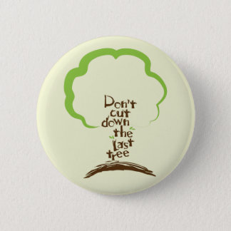 Don't Cut Down The Last Tree Button