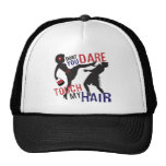 Don't Dare Touch My Hair Trucker Hat