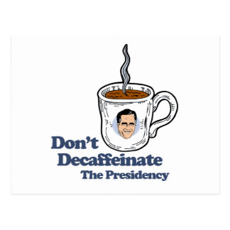 Don't Decaffeinate the Presidency.png Postcard