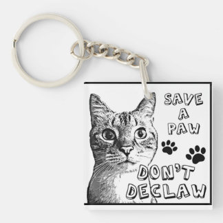 Don't Declaw Single-Sided Square Acrylic Keychain