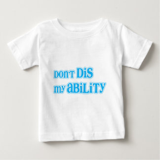 """""""Don't Dis my Ability"""" in Aqua Baby T-Shirt"""
