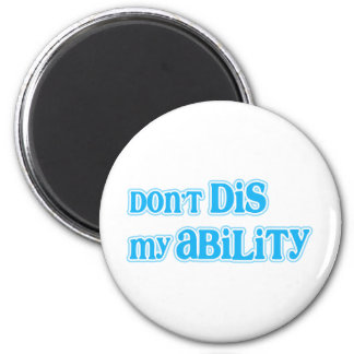 """""""Don't Dis my Ability"""" in Aqua Magnet"""
