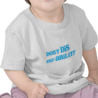 """Don't Dis my Ability"" in Aqua T-shirts"