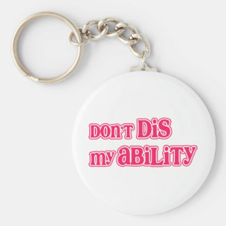 """""""Don't DIS my Ability"""" in Hot Pink Basic Round Button Keychain"""
