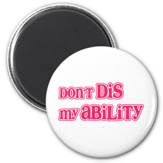 """""""Don't DIS my Ability"""" in Hot Pink Magnet"""