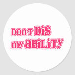 """""""Don't DIS my Ability"""" in Hot Pink Round Sticker"""