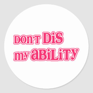 """Don't DIS my Ability"" in Hot Pink Round Sticker"