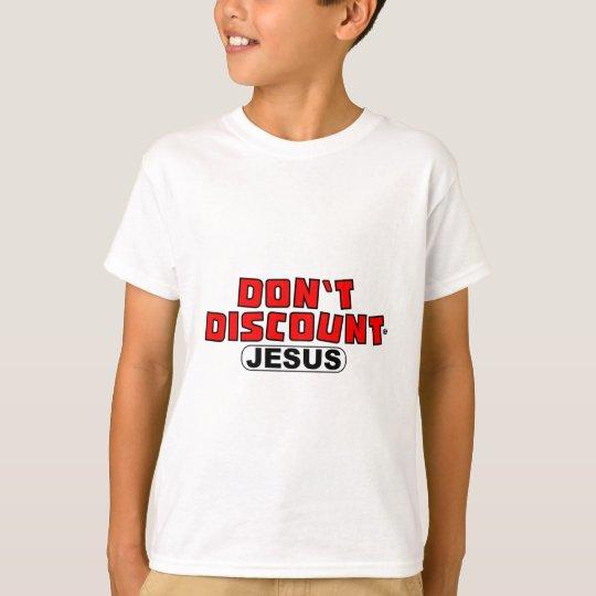 Don't Discount Jesus: Discount Tires parody T-Shirt