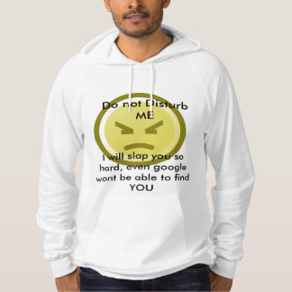 Dont disturb or you'll be slapped hoodie
