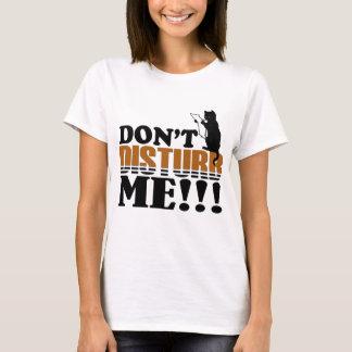 Dont Disturb T-Shirt