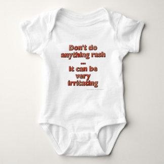 Don't do anything rash...It can be very irritating Tee Shirts