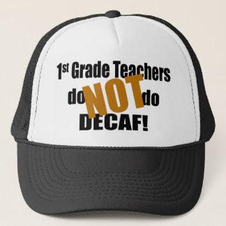 Don't Do Decaf - 1st Grade Trucker Hat