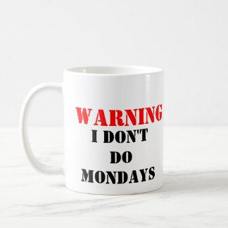 DONT DO MONDAYS COFFEE MUG