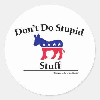 Don't Do Stupid Stuff Democrats Sticker