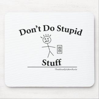 Don't Do Stupid Stuff Mouse Pad