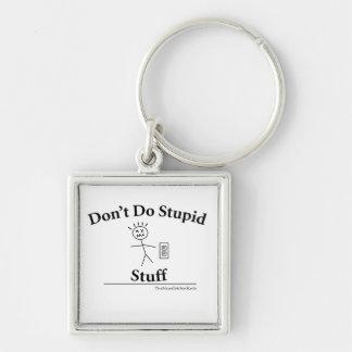 Don't Do Stupid Stuff Premium Keychain