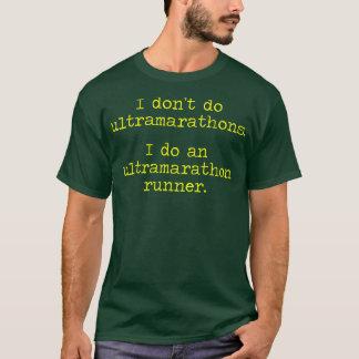 Dont Do Ultramarathons Mens T-Shirt