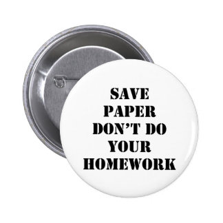 Don't Do Your Homework 2 Inch Round Button