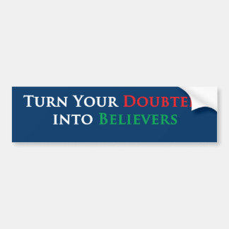 don't doubt, believe car bumper sticker