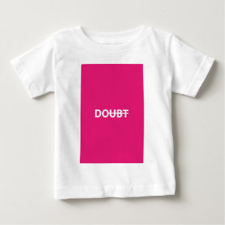 Don't doubt. Do. Baby T-Shirt