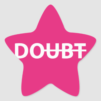Don't doubt. Do. Star Sticker