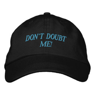 DON'T DOUBT ME! EMBROIDERED BASEBALL HAT