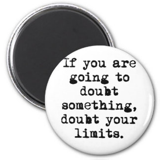 Don't Doubt Yourself Magnet