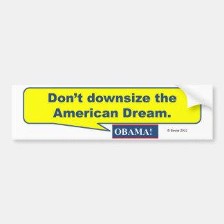 Don't Downsize The American Dream Car Bumper Sticker