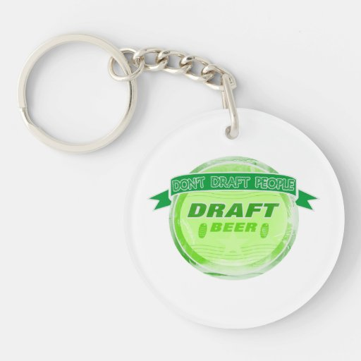 Don't Draft People Draft Beer Double-Sided Round Acrylic Keychain