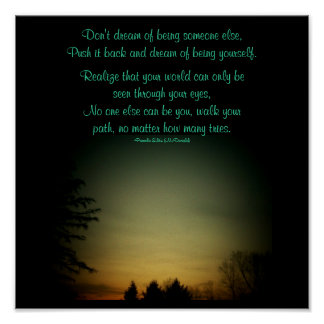 Don't dream of being someone else...Poem Poster