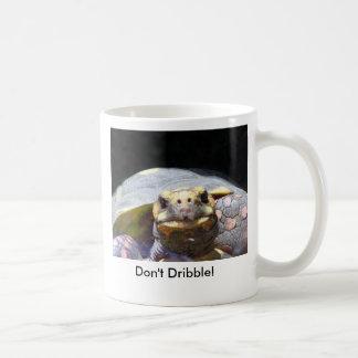 Don't Dribble! Classic White Coffee Mug