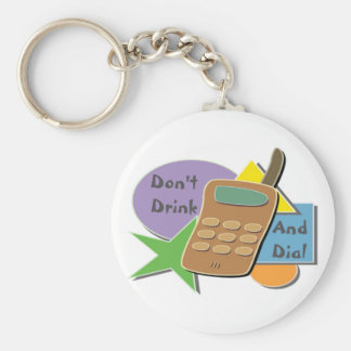 Don't Drink and Dial Basic Round Button Keychain