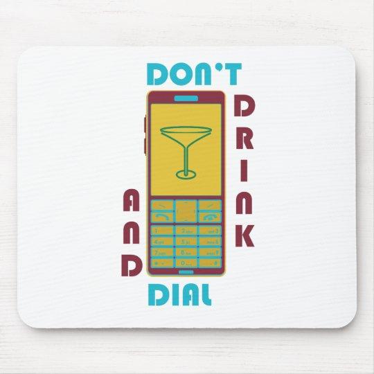 Don't drink and dial mouse pad