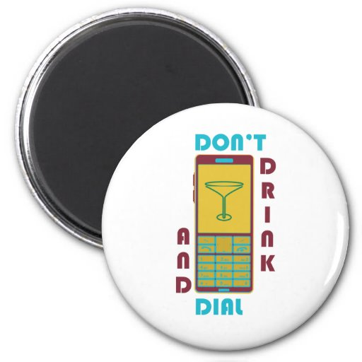 Don't drink and dial refrigerator magnet