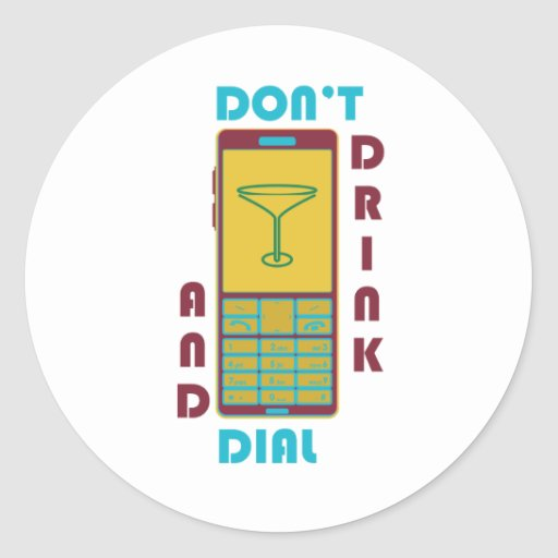 Don't drink and dial round sticker