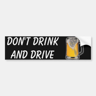 Don't Drink and Drive Bumper Stickers