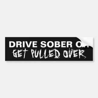 Don't Drink And Drive Car Bumper Sticker
