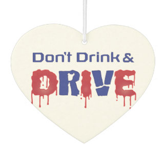Dont Drink and Drive Car Air Freshener