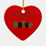Dont Drink and Drive Heart Ornament