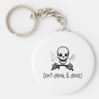 Dont Drink And Drive Key Chain