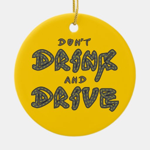 Dont Drink and Drive Ornament