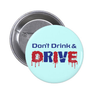Don't Drink and Drive Pinback Button