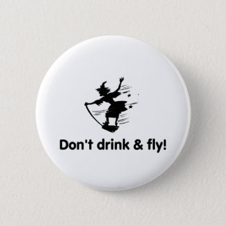 Dont Drink And Fly Flying Witch Button