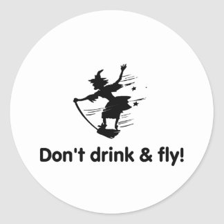 Dont Drink And Fly Flying Witch Round Sticker
