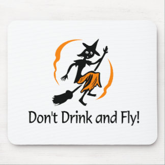 Dont Drink And Fly Witch Mouse Pad