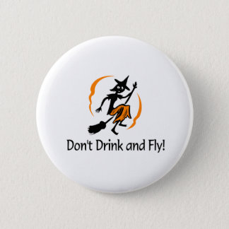 Dont Drink And Fly Witch Pinback Button