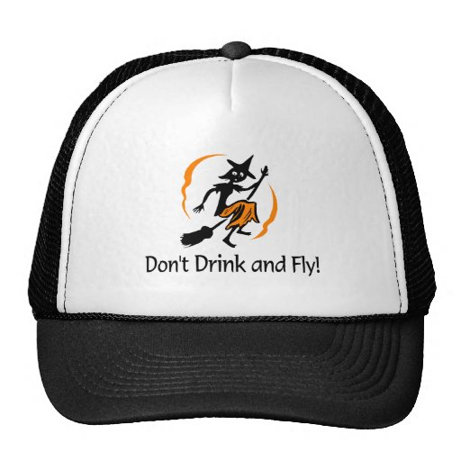 Dont Drink And Fly Witch Trucker Hat