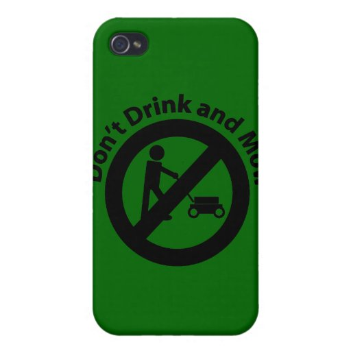 Don't Drink and Mow iPhone 4 Case