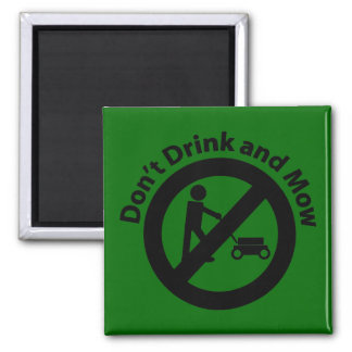 Don't Drink and Mow Magnet