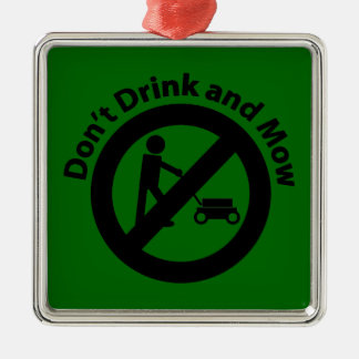 Don't Drink and Mow Metal Ornament